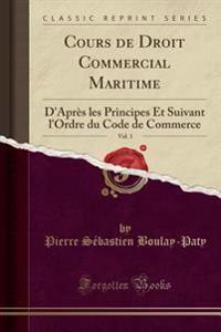 Cours de Droit Commercial Maritime, Vol. 1