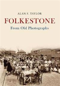 Folkestone from Old Photographs