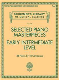 Selected Piano Masterpieces - Early Intermediate Level: Schirmer's Library of Musical Classics Volume 2128