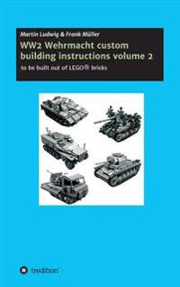 Ww2 Wehrmacht Custom Building Instructions Volume 2