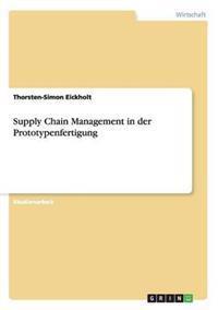 Supply Chain Management in Der Prototypenfertigung