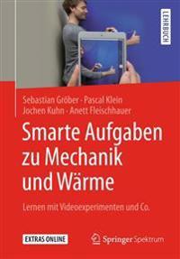 Smarte Aufgaben Zu Mechanik Und Wärme: Lernen Mit Videoexperimenten Und Co.