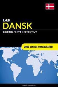 Laer Dansk - Hurtig / Lett / Effektivt: 2000 Viktige Vokabularer