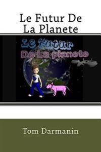 Le Futur de la Planete