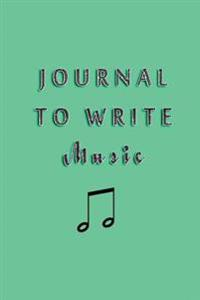 Journal to Write Music: 6 X 9, 108 Lined Pages (Diary, Notebook, Journal)