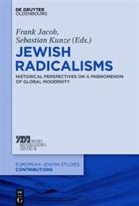 Jewish Radicalisms: Historical Perspectives on a Phenomenon of Global Modernity