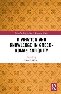 Divination and Systems of Knowledge in Greco-roman Antiquity