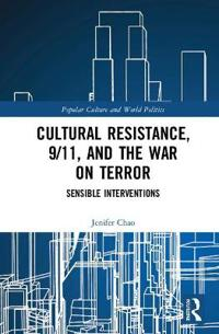 Cultural Resistance, 9/11, and the War on Terror