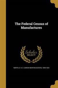 FEDERAL CENSUS OF MANUFACTURES