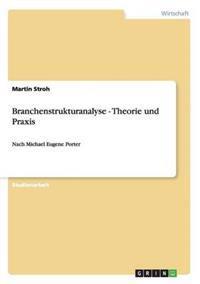 Branchenstrukturanalyse - Theorie Und Praxis