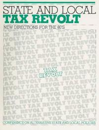 State and Local Tax Revolt: New Directions for the 80's