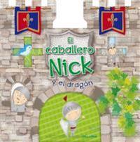 Caballero Nick y El Dragon, El
