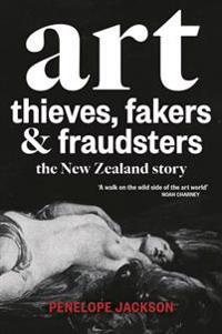 Art Thieves, Fakers & Fraudsters