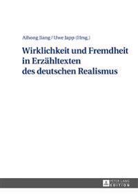 Wirklichkeit Und Fremdheit in Erzaehltexten Des Deutschen Realismus