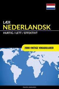 Lær Nederlandsk - Hurtig / Lett / Effektivt: 2000 Viktige Vokabularer
