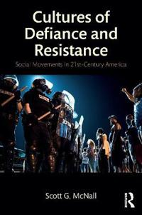 Cultures of Defiance and Resistance: Social Movements in 21st-Century America