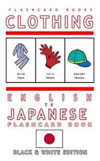 Clothing - English to Japanese Flash Card Book: Black and White Edition - Japanese for Kids