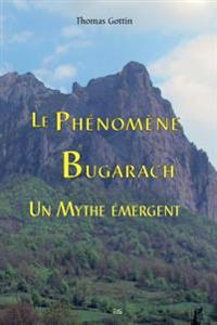 Le Phenomene Bugarach: Un Mythe Emergent