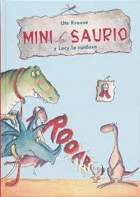 Mini Saurio y Lucy La Ruidosa