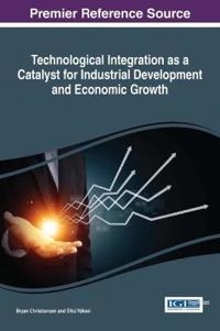 Technological Integration As a Catalyst for Industrial Development and Economic Growth