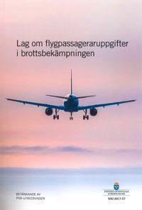 Lag om flygpassageraruppgifter i brottsbekämpningen. SOU 2017:57 : Betänkande från PNR-utredningen -  pdf epub
