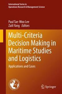 Multi-Criteria Decision Making in Maritime Studies and Logistics