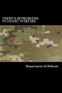Fmfrp 0-58 Problems in Desert Warfare
