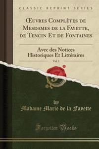 OEuvres Complètes de Mesdames de la Fayette, de Tencin Et de Fontaines, Vol. 1