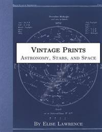 Vintage Prints: Astronomy, Stars, and Space