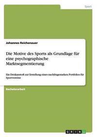 Die Motive Des Sports ALS Grundlage Fur Eine Psychographische Marktsegmentierung