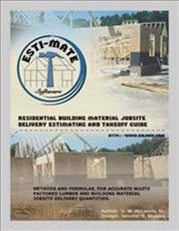 Residential Building Material Jobsite, Delivery, Estimating and Takeoff Guide