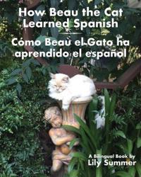 How Beau the Cat Learned Spanish / Como Beau El Gato Ha Aprendido El Espanol