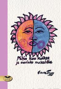 Mihin kuu kulkee ja aurinko nukahtaa