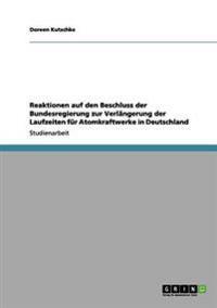 Reaktionen Auf Den Beschluss Der Bundesregierung Zur Verlangerung Der Laufzeiten Fur Atomkraftwerke in Deutschland
