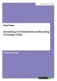 Herstellung Von Vinylchlorid Und Recycling VC-Haltiger Stoffe