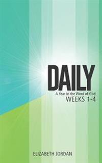 Daily: A Year in the Word of God: Weeks 1-4