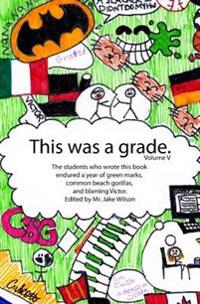 This Was a Grade.: On Enduring a Year of Green Marks.