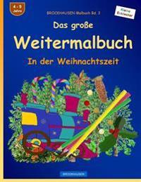 Brockhausen Malbuch Bd. 3 - Das Groe Weitermalbuch: In Der Weihnachtszeit