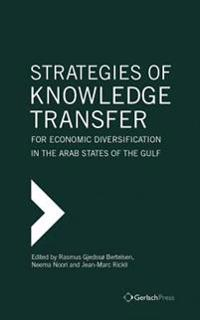 Strategies of Knowledge Transfer for Economic Diversification in the Arab States of the Gulf