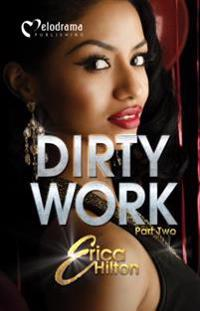 Dirty Work - Part 2