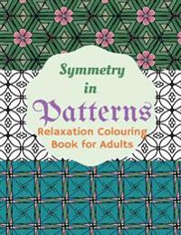 Symmetry in Patterns Relaxing Colouring Book for Adults