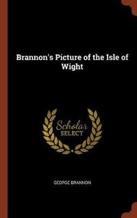 Brannon's Picture of the Isle of Wight