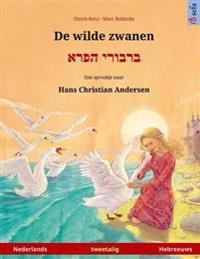 de Wilde Zwanen - Varvoi Hapere. Tweetalig Kinderboek Naar Een Sprookje Van Hans Christian Andersen (Nederlands - Hebreeuws)