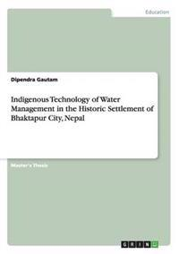 Indigenous Technology of Water Management in the Historic Settlement of Bhaktapur City, Nepal