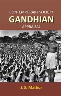 Contemporary Society Gandhian Appraisal