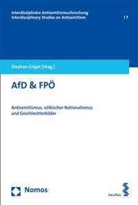 Afd & Fpo: Antisemitismus, Volkischer Nationalismus Und Geschlechterbilder