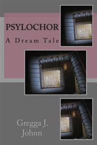 Psylochor: A Dream Tale