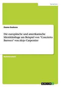 """Die Europaische Und Amerikanische Identitatsfrage Am Beispiel Von """"Concierto Barroco"""" Von Alejo Carpentier"""