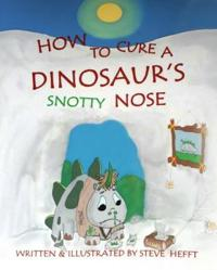How to Cure a Dinosaur's Snotty Nose