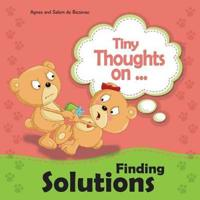 Tiny Thoughts on Finding Solutions